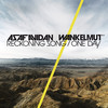 One Day / Reckoning Song (Wankelmut Remix) [Radio Edit] - Asaf Avidan & The Mojos
